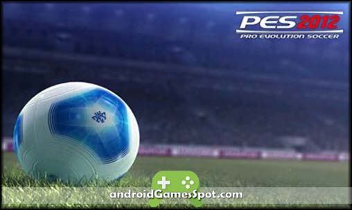 PRO EVOLUTION SOCCER 2012 FULL APK Free Download