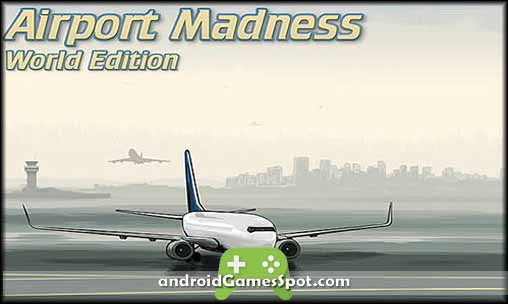Airport Madness World Edition v1.73 Apk Download [Full Version]